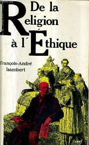 DE LA RELIGION A L'ETHIQUE / COLLECTION SCIENCES HUMAINES ET RELIGIONS.: ISAMBERT FRANCOIS ...