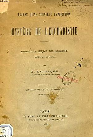 EXAMEN D'UNE NOUVELLE EXPLICATION DU MYSTERE DE: BOSSUET, Par E.