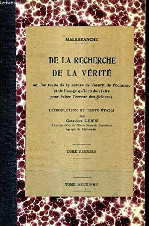 DE LA RECHERCHE DE LA VERITE OU L'ON TRAITE DE LA NATURE DE L'ESPRIT DE L'HOMME ET ...