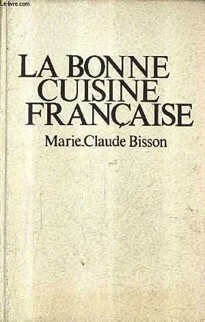 LA BONNE CUISINE FRANCAISE.: BISSON MARIE CLAUDE