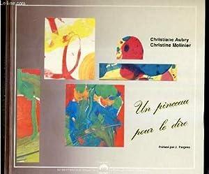 UN PINCEAU POUR LE DIRE: AUBRY CHRISTIANE - MOLINIER CHRISTINE