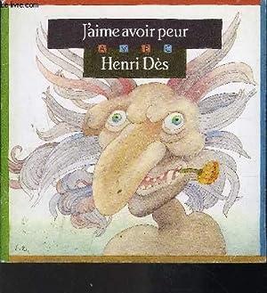 J'AIME AVOIR PEUR: HENRI DES