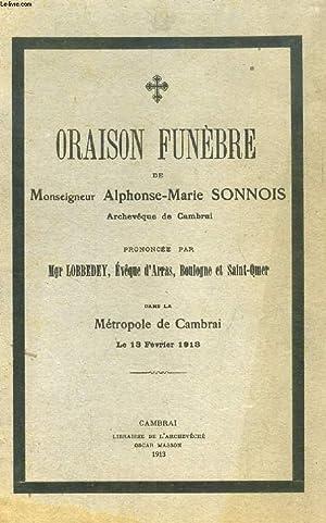 ORAISON FUNEBRE DE Mgr ALPHONSE-MARIE SONNOIS, ARCHEVEQUE DE CAMBRAI: LOBBEDEY Mgr
