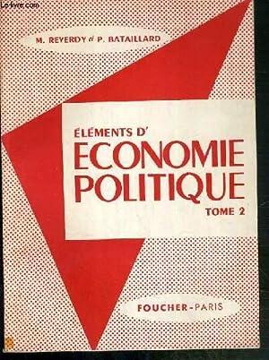 ELEMENTS D'ECONOMIE POLITIQUE - TOME 2 - LES MECANISMES DE L'ACTIVITE ECONOMIQUE: LA ...