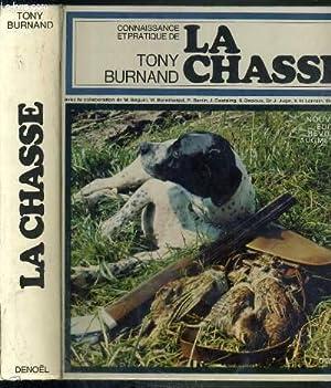 CONNAISSANCE ET PRATIQUE DE LA CHASSE: BURNAND TONY
