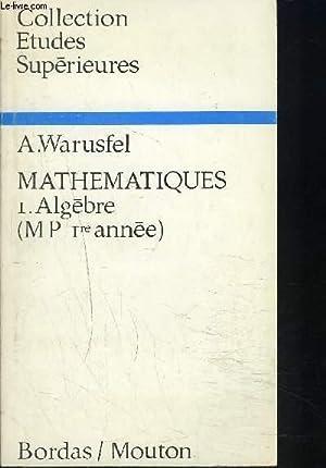 MATHEMATIQUES : 1 Algèbre ( MP 1ere année ): A.WARUSFEL