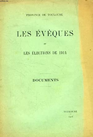 LES EVEQUES ET LES ELECTIONS DE 1914, PROVINCE DE TOULOUSE, DOCUMENTS: COLLECTIF