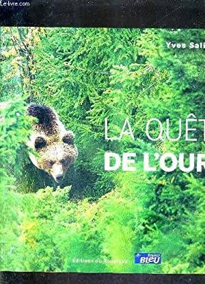 LA QUETE DE L'OURS.: SALINGUE YVES