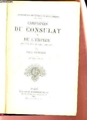 CAMPAGNES DU CONSULAT ET DE L'EMPIRE - PERIODE DES SUCCES (1800-1807) / BIBLIOTHEQUE DES ECOLES...