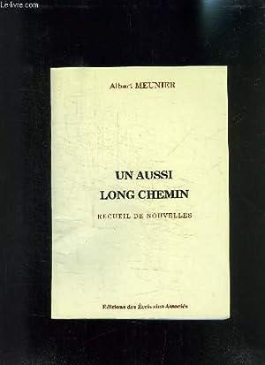 UN AUSSI LONG CHEMIN- RECUEIL DE NOUVELLES: MEUNIER ALBERT