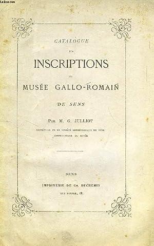 CATALOGUE DES INSCRIPTIONS DU MUSEE GALLO-ROMAIN DE SENS: JULLIOT M. G.