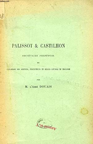 PALISSOT & CASTILHON, SECRETAIRE PERPETUEL DE L'ACADEMIE DES SCIENCES, INSCRIPTIONS ET ...