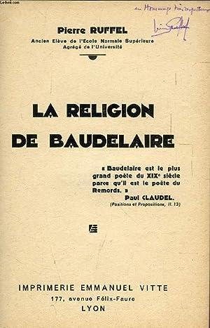 LA RELIGION DE BAUDELAIRE: RUFFEL PIERRE