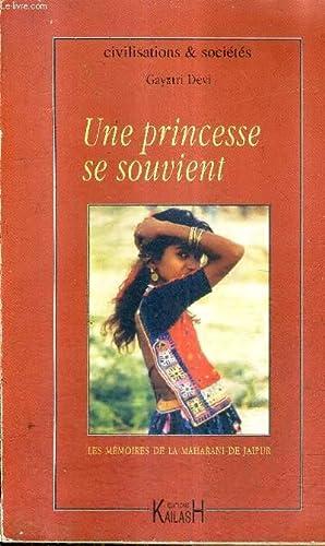UNE PRINCESSE SE SOUVIENT - LES MEMOIRES DE LA MAHARANI DE JAIPUR / COLLECTION CIVILISATIONS & ...