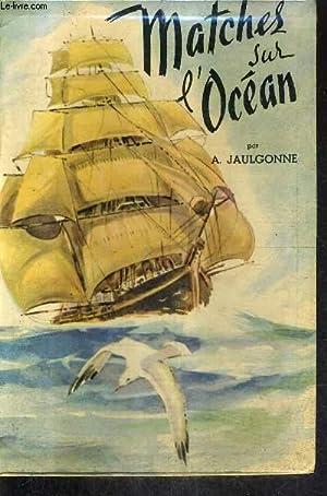 MATCHES SUR L'OCEAN COURSE DU THE COURSE: A.JAULGONNE