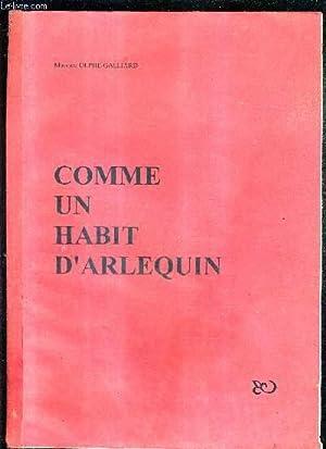 COMME UN HABIT D'ARLEQUIN + ENVOI DE L'AUTEUR.: OLPHE GALLIARD MAURICE