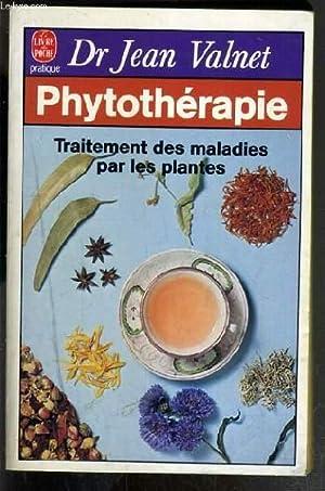 PHYTOTHERAPIE - TRAITEMENT DES MALADIES PAR LES PLANTES - LE LIVRE DE POCHE N°7889.: VALNET JEAN Dr