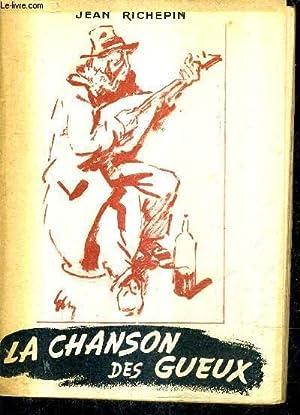 LA CHANSON DES GUEUX / COLLECTION LE PANTHEON DES LETTRES .: RICHEPIN JEAN