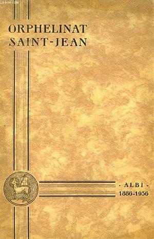ORPHELINAT SAINT-JEAN, 1886-1936, SOUVENIR DU CINQUANTENAIRE: COLLECTIF