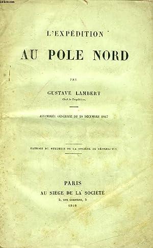 L'EXPEDITION AU POLE NORD PAR GUSTAVE LAMBERT: LAMBERT GUSTAVE