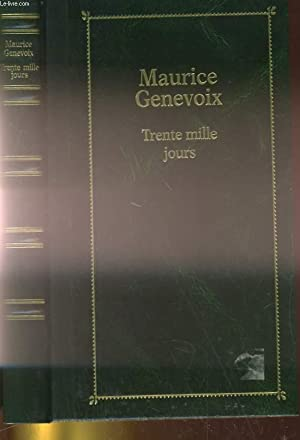 TRENTE MILLE JOURS: MAURICE GENEVOIX