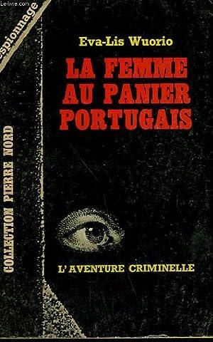 LA FEMME AU PANIER PORTUGAIS. COLLECTION L'AVENTURE: WUORIO EVA-LIS.