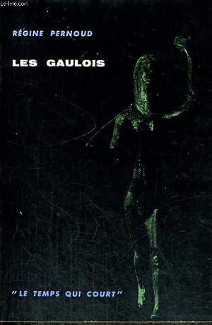LES GAULOIS - Collection Le temps qui court n°1: PERNOUD Régine