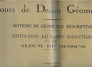 COURS DE DESSIN GEOMETRIQUE, NOTIONS DE GEOMETRIE DESCRIPTIVE, INITIATION AU DESSIN INDUSTRIEL, ...