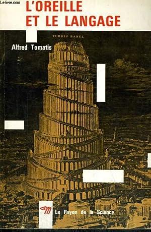 L'OREILLE ET LE LANGAGE - Collection Le Rayon de la Science n°17: TOMATIS Alfred