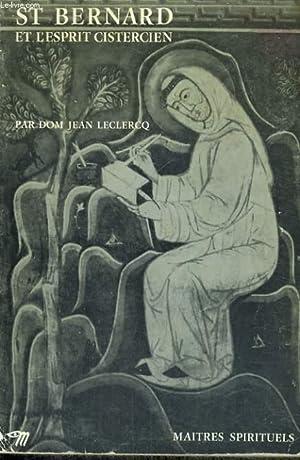 ST BERNARD ET L'ESPRIT CISTERIEN - Collection Maîtres spirituels n°36: LECLERCQ Dom ...