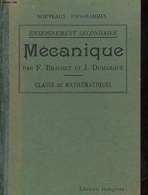 MECANIQUE A L'USAGE DE L'ENSEIGNEMENT SECONDAIRE (CLASSE DE MATHEMATIQUES): BRACHET F. - ...