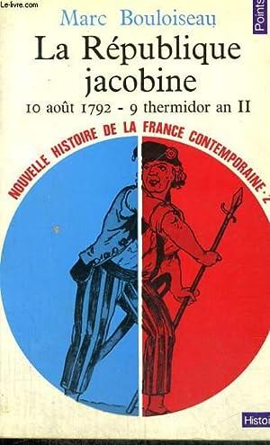 LA REPUBLIQUE JACOBINE 10 AOUT 1792 - 9 THERMIDOR AN II - Collection Points Histoire H102: ...