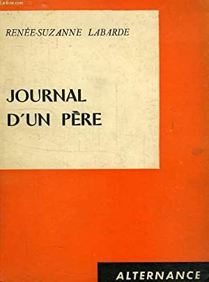 JOURNAL D'UN PERE: LABARDE RENEE-SUZANNE