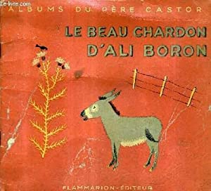LE BEAU CHARDON D'ALI BORON - COLLECTION ALBUMS DU PERE CASTOR.: D'ALENCON MAY