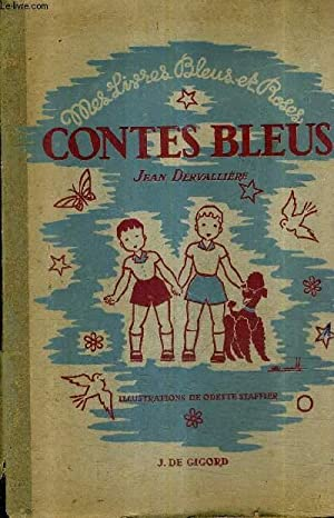 CONTES BLEUS / COLLECTION MES LIVRES BLEUS ET ROSES.: DERVALLIERE JEAN