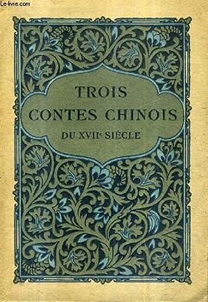 TROIS CONTES CHINOIS DU XVIIE SIECLE .: COLLECTIF