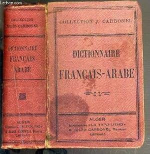 DICTIONNAIRE FRANCAIS-ARABE CONTENANT LES PRINCIPAUX MOTS EMPLOYES DANS LA CONVERSATION, LE STYLE ...