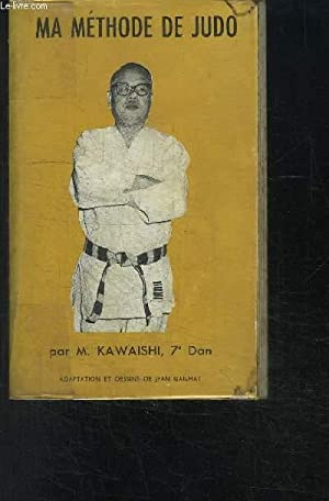 MA METHODE DE JUDO: KAWAISHI M.