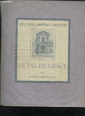 LE VAL DE GRACE- LES VIEUX HOPITAUX FRANCAIS: ALBERT-ROULHAC GEORGES