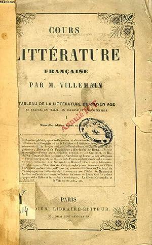 COURS DE LITTERATURE FRANCAISE, TABLEAU DE LA LITTERATURE DU MOYEN AGE, TOME I: VILLEMAIN M.