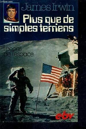 PLUS QUE DE SIMPLES TERRIENS - LECONS DE L'ESPACE - COLLECTION EBV.: IRWIN JAMES