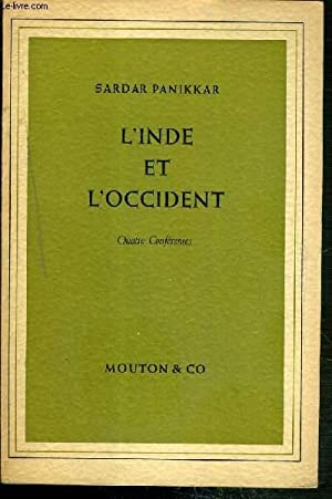 L'INDE ET L'OCCIDENT - 4 CONFERENCES: PANIKKAR SARDAR