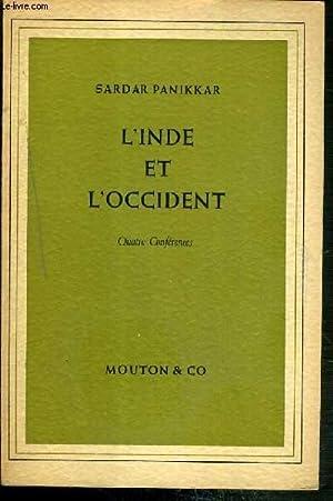 L'INDE ET L'OCCIDENT - 4 CONFERENCES: PANIKKAR SARDAR