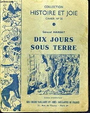 DIX JOURS SOUS TERRE / COLLECTION HISTOIRE ET JOIE CAHIER N°25.: MARGAY GERAUD