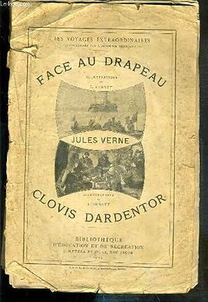 FACE AU DRAPEAU + CLOVIS DARDENTOR -: VERNE JULES