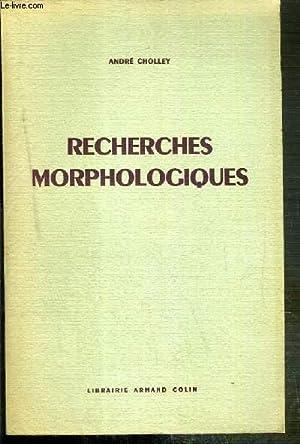 RECHERCHES MORPHOLOGIQUES: CHOLLEY ANDRE