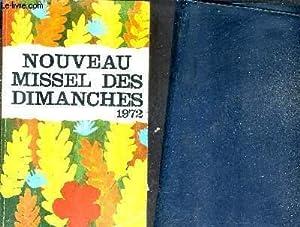 NOUVEAU MISSEL DES DIMANCHES 1972 - ANNEE LITURGIQUE DU 28 NOVEMBRE 1971 AU DECEMBRE 1972.: ...