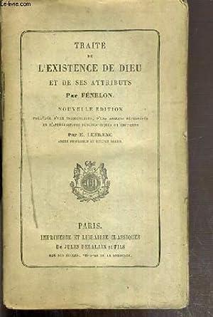 TRAITE DE L'EXISTENCE DE DIEU ET DE SES ATTRIBUTS - NOUVELLE EDITION: FENELON