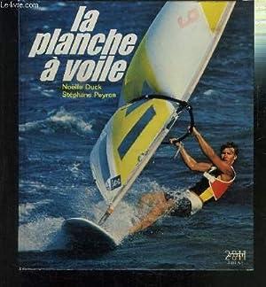 LA PLANCHE A VOILE / ENVOI DE: DUCK NOELLE- PEYRON