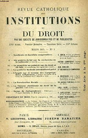 REVUE CATHOLIQUE DES INSTITUTIONS ET DU DROIT, XXIIIe ANNEE, 2e Ser., XIVe Vol., N° 3, MARS ...